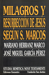 Milagros y resurrecci�n de Jes�s seg�n san Marcos