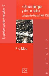 De un tiempo y de un pa�s. La izquierda violenta (1968-1978)