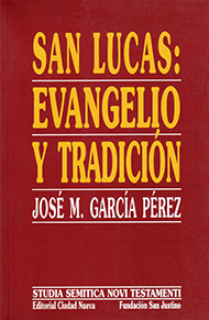 San Lucas: Evangelio y tradici�n