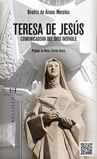 Teresa de Jes�s, comunicadora del Dios inefable