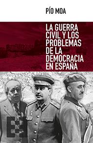 La guerra civil y los problemas de la democracia en Espa�a