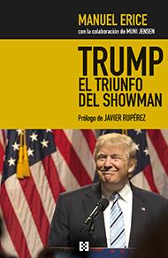Trump, el triunfo del showman