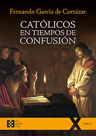 Cat�licos en tiempos de confusi�n