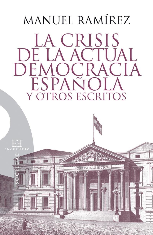 La crisis de la actual democracia espa�ola y otros escritos