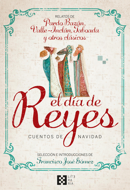 El Dia De Reyes Cuentos De Navidad Ediciones Encuentro