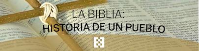 La Biblia: Historia de un pueblo