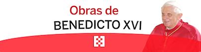Obras de BENEDICTO XVI